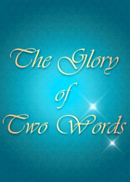 The Glory of Two Words