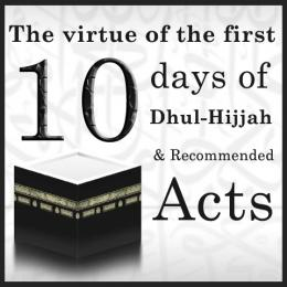 The First 10 Days of Dhul-Hijjah