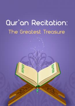 Qur'an Recitation:The Greatest Treasure
