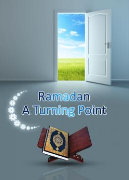 Ramadan...A Turning Point